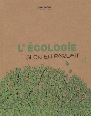 L'Écologie - Si on en parlait !